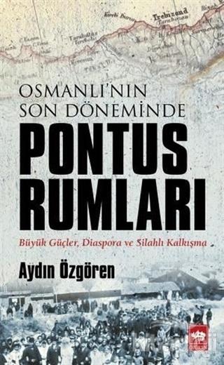 osmanlinin-son-doneminde-pontus-rumlari-osmanl-tarihi-tken-neriyat-aydn-zgren-282343-26-B